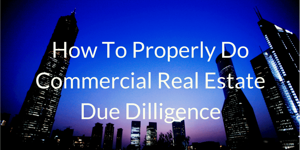 How To Perform Commercial Real Estate Due Dilligence