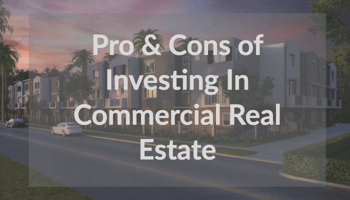 Understanding the pros and cons of commercial real estate