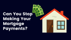stop making mortgage payments